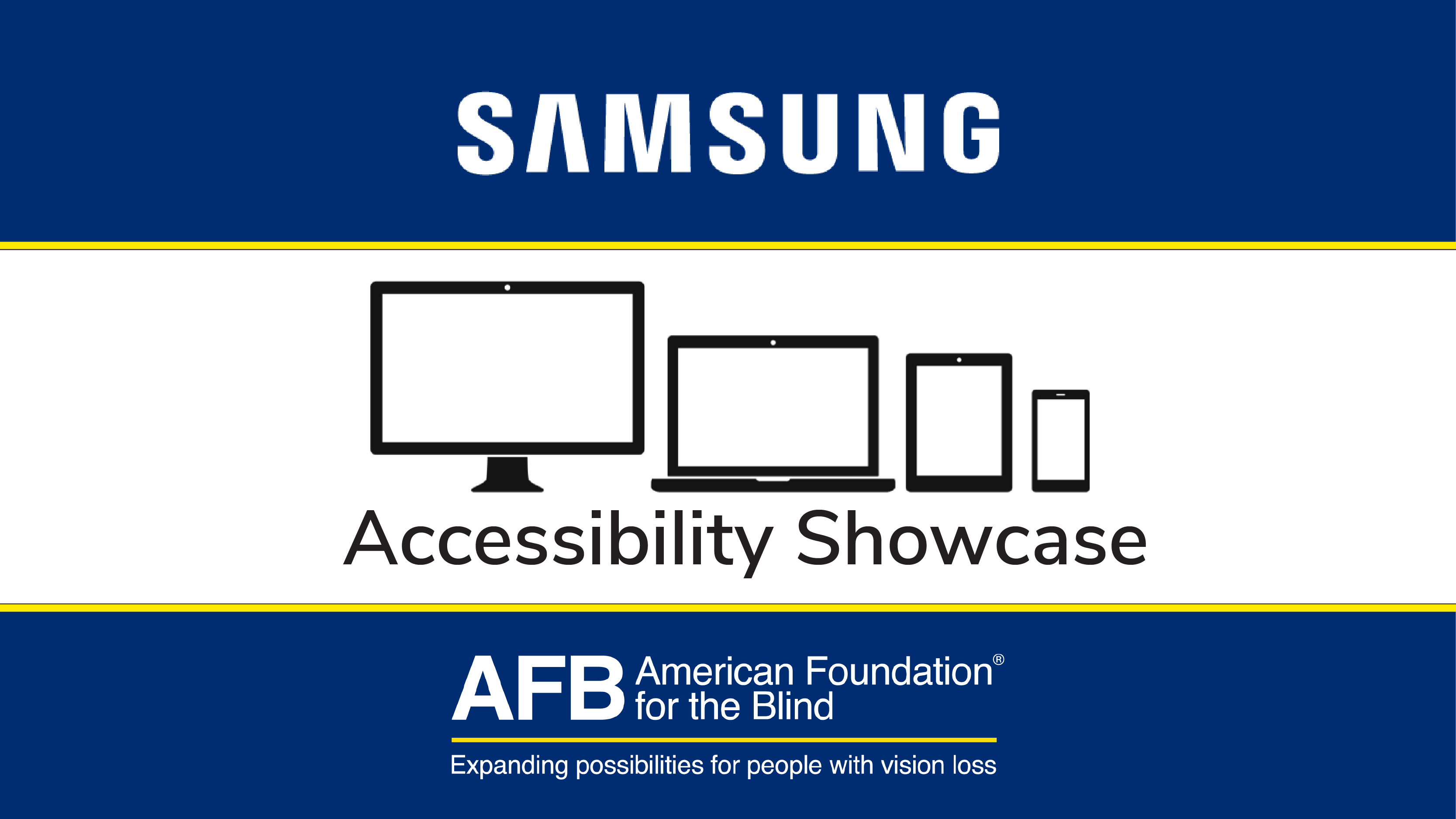 Samsung Accessibility Showcase presented by the American Foundation for the Blind